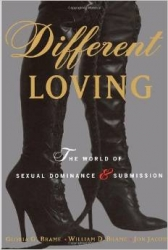 Different Loving- The World of Sexual Dominance & Submission by Brame, Brame and Jacobs