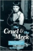 The Cruel and the Meek by Walter Braum